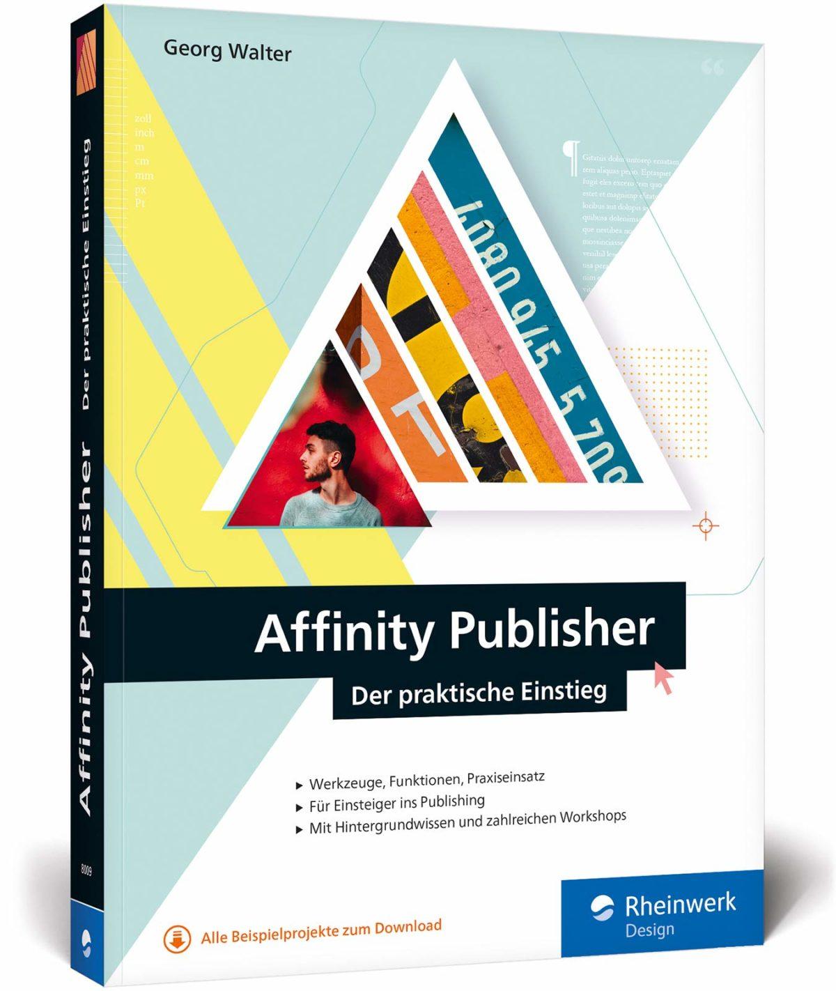 »Affinity Publisher – Der praktische Einstieg« von Georg Walter